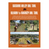 Brisbane Valley and Kilkivan to Kingaroy Rail Trail Guide